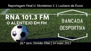 Reportagem Final U. Montemor 1-1 Lusitano de Évora
