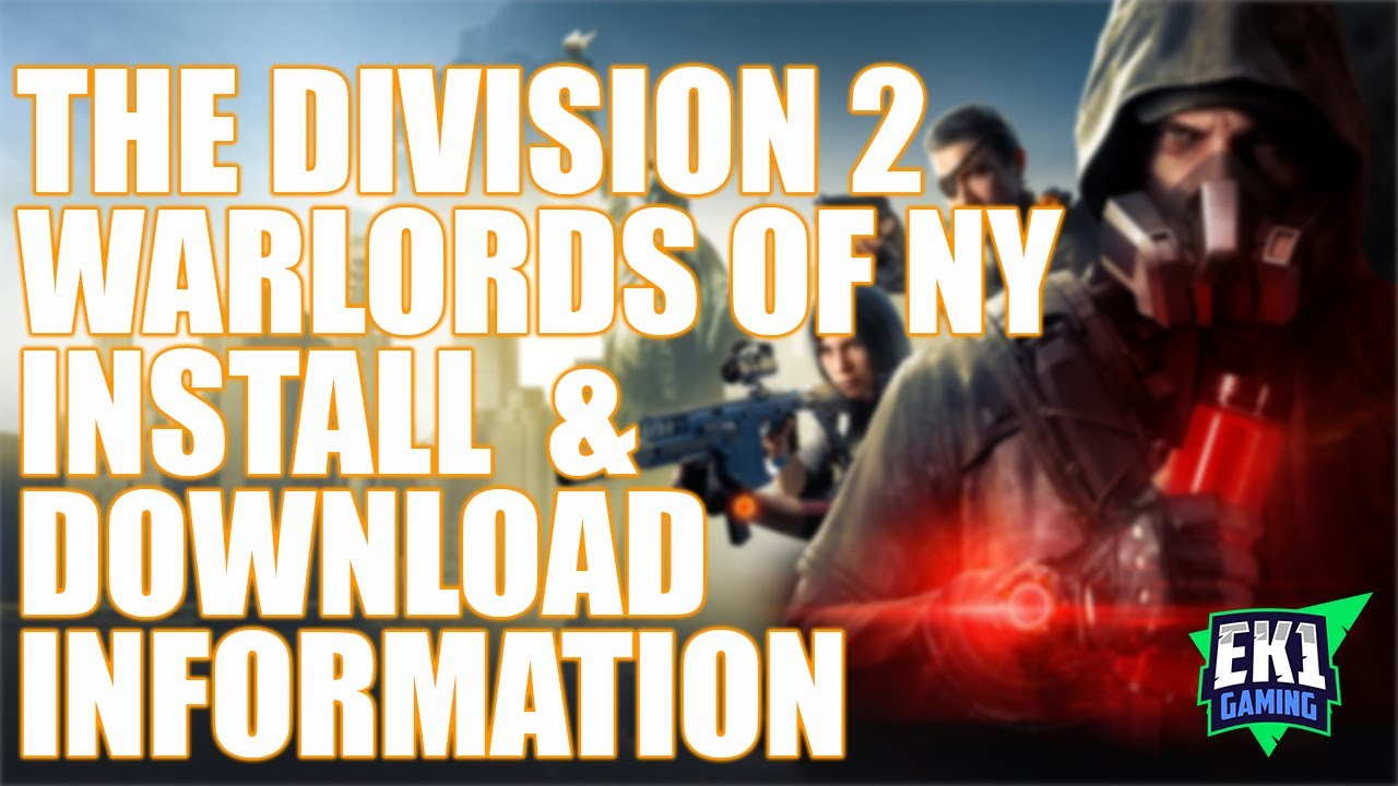 THE DIVISION 2 - WARLORDS OF NEW YORK - DOWNLOAD INFO
