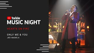 Jed Madela - Only Me and You | Hearts on Fire: Juris & Jed | YouTube Music Night