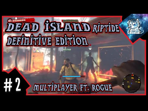 Dead Island Riptide Definitive Edition | Multiplayer #2 Staff of Power! - Ft. Rogue