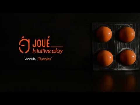 Joué - Focus on BUBBLES module