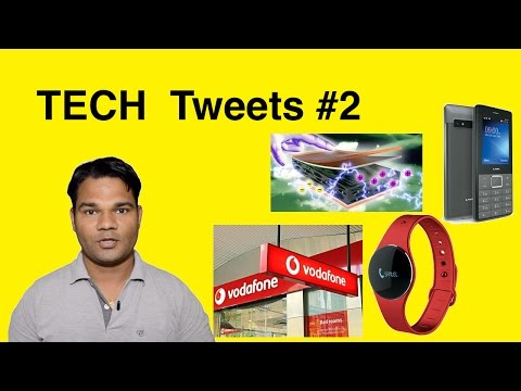 TECH  TWEETS 2 | Vodafone unlimited voice calls, YouTube, Nano Energy, lava metal 24 mobile,  Yogg X