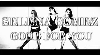 Selena Gomez - Good For You | Chris Clark Choreography |