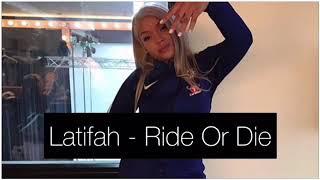 Latifah - Ride Or Die