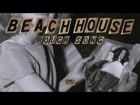 Beach House - Rough Song