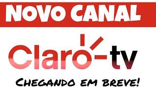 Gambar cover Novo Canal chegando na grade da Claro TV!