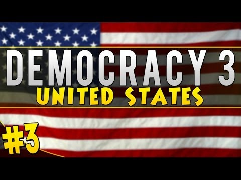 """Democracy 3: United States - """"3rd Time Lucky?"""" [Part #3]"""