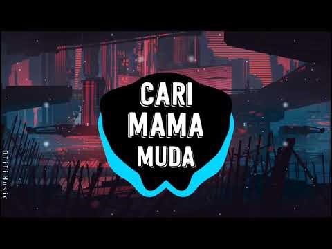 cari-mama-muda---dj-viral-terbaru-remix-tiktok-2020- -music-hot-trending-tiktok-vn