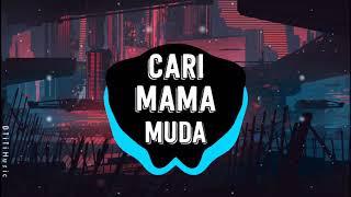 Download lagu CARI MAMA MUDA - Dj VIRAL TERBARU Remix Tiktok 2020  | Music Hot Trending TikTok VN
