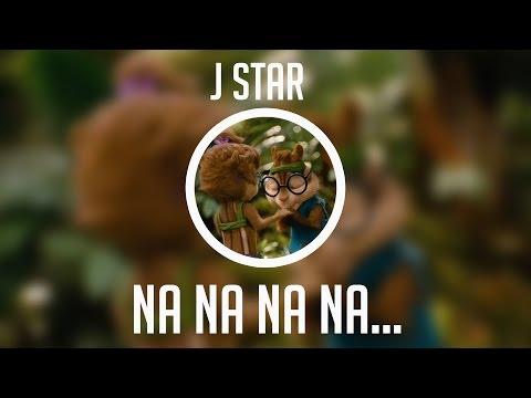 Na Na Na Na | J Star (chipmunks version)