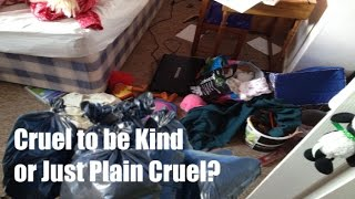 268. CRUEL TO BE KIND OR JUST PLAIN CRUEL?