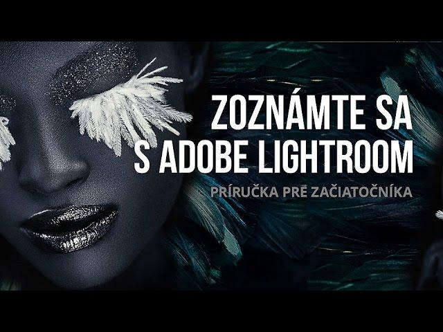 Zoznámte sa s Adobe Lightroom