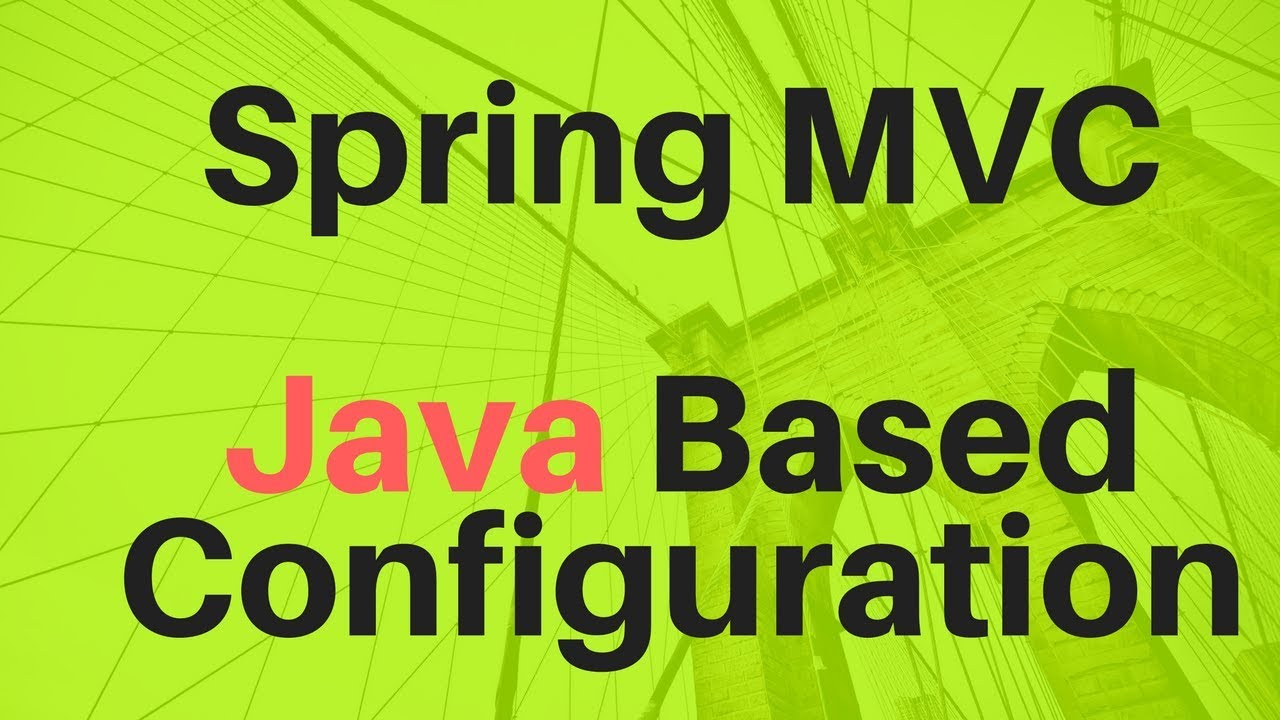 Spring MVC Example using Java Based Configuration