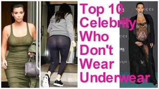 Top 10 Celebrity Who Don't Wear Underwear # Must Watch || HD