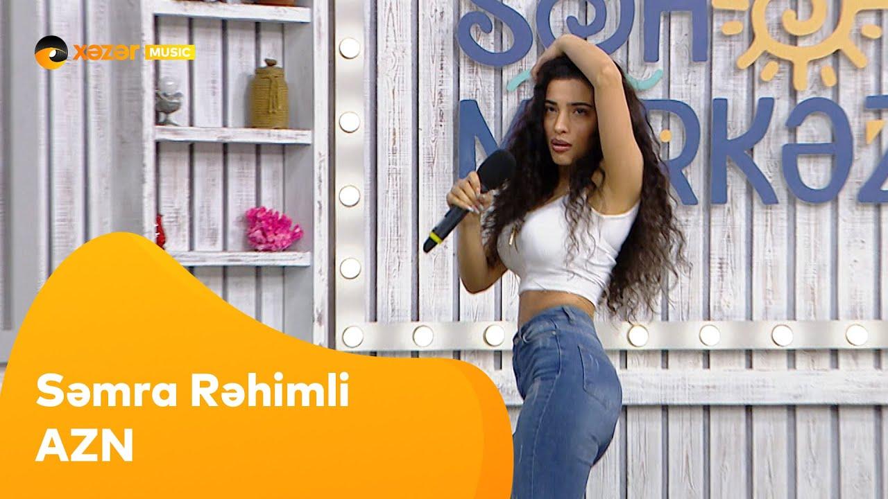 Səmra Rəhimli - AZN