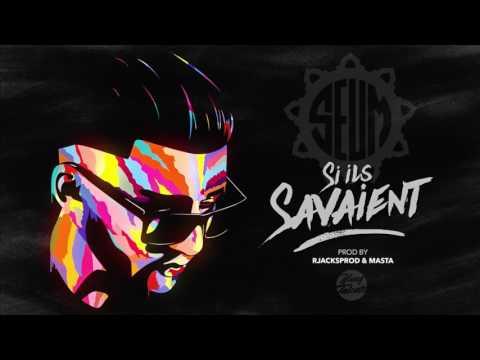 SEUM- Si Ils Savaient (Audio)