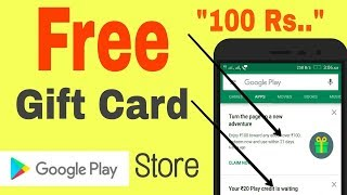 How to get free Google play store gift card | free Google play gift card 100 rs