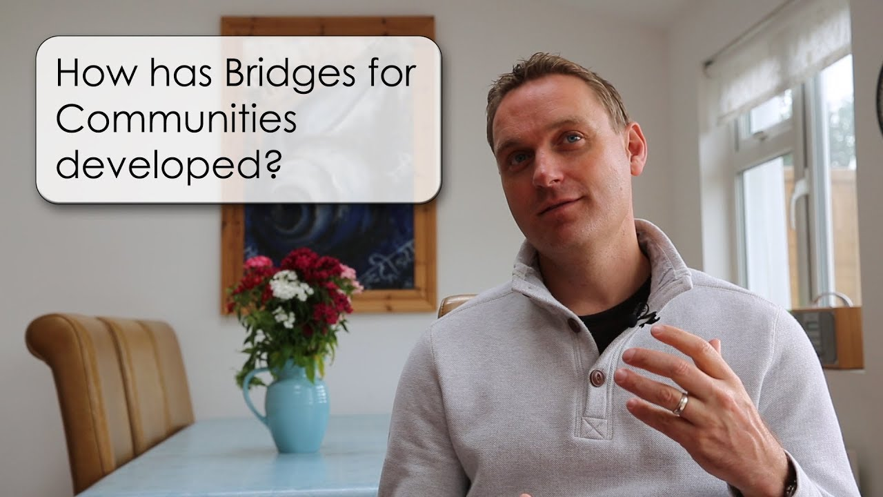 4. How has Bridges for Communities developed?