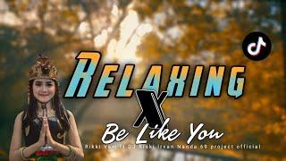 🌿Relaxing Sape Dayak X Be Like ke You - Rikki VAM ft Riski Irvan Nanda 69 Project