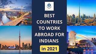 Best Countries to work abroad for Indians in 2021 | Aspire World Immigration Services