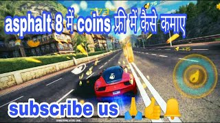 Asphalt 8 getting coin while racing for free || by author of gamers