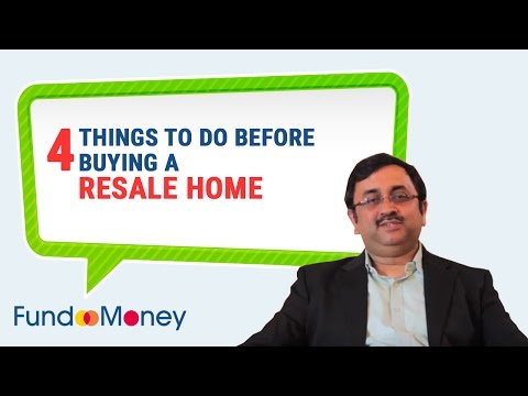4 Things To Do Before Buying A Resale Home