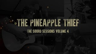 The Pineapple Thief - Demons (from 'The Soord Sessions Vol 4')