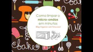 Como limpar o microondas em minutos e sem esforço Thumbnail