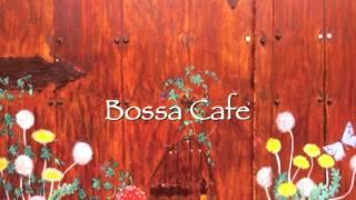 ◆作業用BGM◆ Bossa Cafe 2