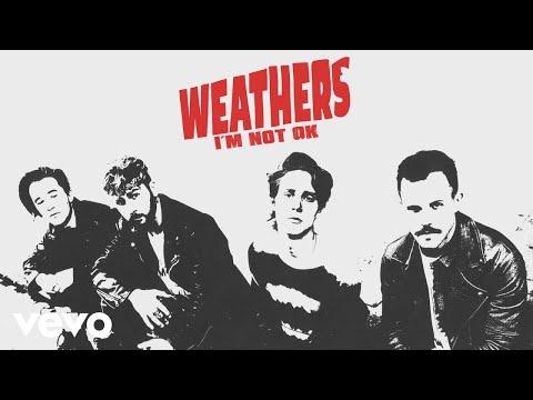 Weathers - I'm Not Ok (Audio)