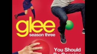 Glee - You Should Be Dancing