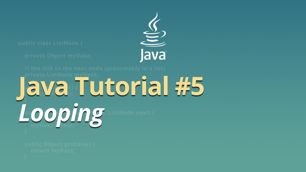 Java Tutorial - #5 - Looping