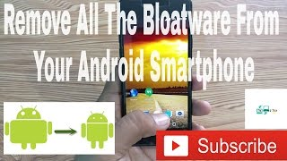 How To Remove All The Bloatware From Your Android Smartphone Feat. KingRoot