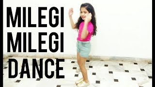 Milegi Milegi Dance Cover By Siya - Dev Dance Choreography