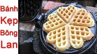 Cách làm bánh kẹp bông lan xốp mềm mịn - Ánh Dương Cuộc Sống Miền Tây