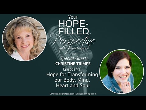 Hope for Transforming our Body, Mind, Heart and Soul - Episode 91