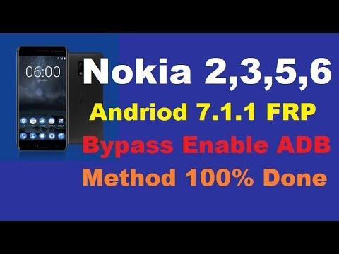Nokia 2, 3, 5, 6, 8 Andriod 7 1 1 FRP Bypass ADB Enable Method 100% Sucess  Report,