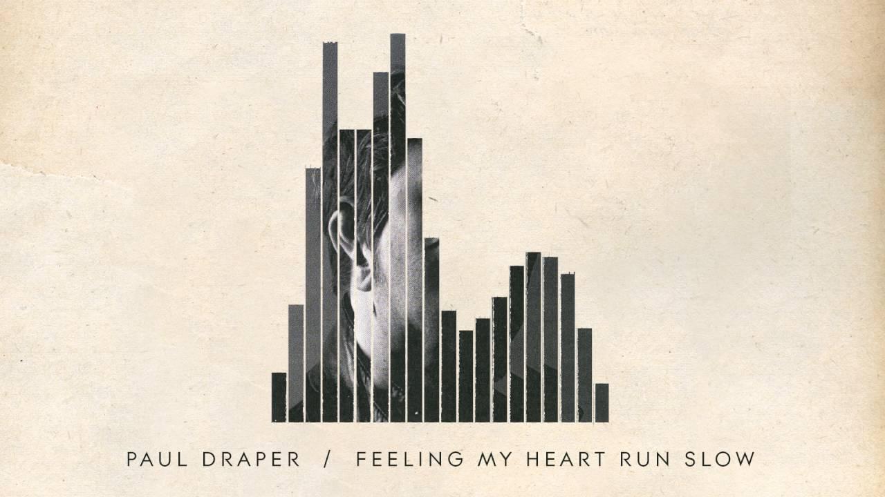 Paul Draper - Feeling My Heart...