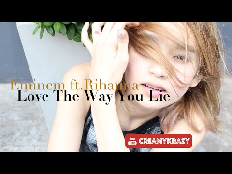 [Cover Song] Eminem Ft.Rihanna - Love The Way You Lie By Creamy