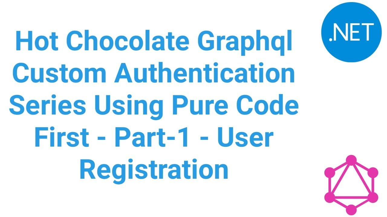User Registration(Hot Chocolate GraphQL Custom Authentication Series Using Pure Code First