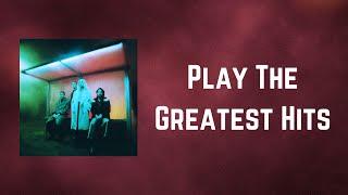 Wolf Alice - Play The Greatest Hits (Lyrics)