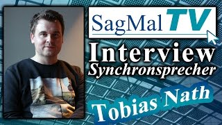SagMalTV // Interview: Synchronsprecher Tobias Nath