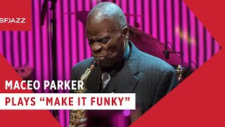 Maceo Parker - Make it Funky (Live at SFJAZZ)