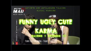 "Episode 11 - ""j'essaie d'agir en accord avec ma conscience "" FUNNY UGLY CUTE KARMA"