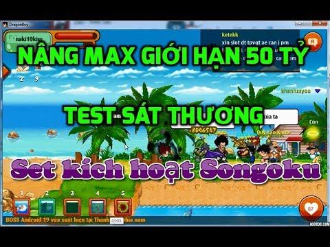 Ngọc Rồng Online - Nâng max giới hạn 50 tỷ acc set kích hoạt songoku, Test kamejoko nào kakak