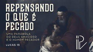 Repensando o que é pecado - Uma parábola do Deus gracioso e o homem pecador