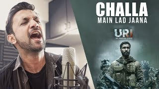 Challa (Main Lad Jaana) - URI | Cover