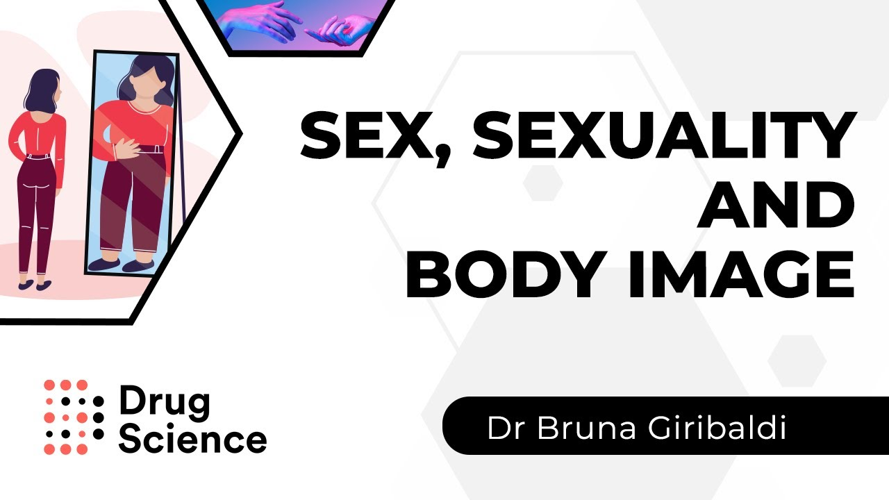 Download Sex, sexuality and body image - Study Drug Sessions