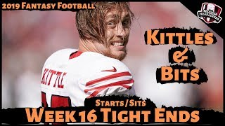 2019 Fantasy Football Advice - Week 16 Tight Ends- Start or Sit? Every Match Up
