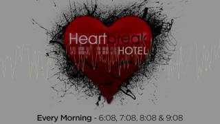 HeartBreak Hotel w/Alex Santa Maria [Mega 104.3]